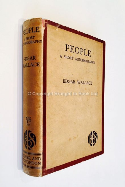 People A Short Autobiography by Edgar Wallace First Edition Hodder & Stoughton 1926